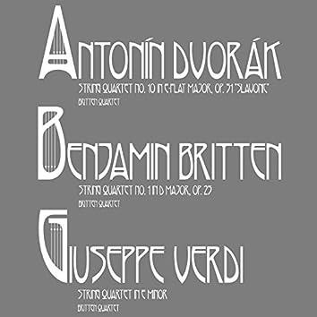 Dvorák: String Quartet No. 10, Verdi: String Quartet in E Minor & Britten: String Quartet No. 1
