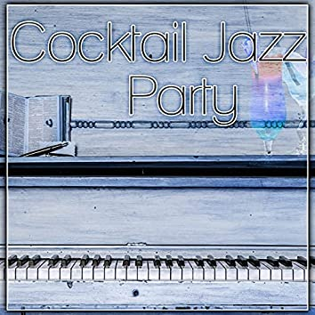 Cocktail Jazz Party – Coffee Time, Party With Jazz Music, Soothing Jazz, Ambient Piano Jazz