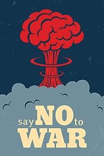 Say No to War Make Love Peace AntiWar Atomic Nuclear Bomb Mushroom World War Cloud Explosion Illustration Cubicle Locker Mini Art Poster 8x12