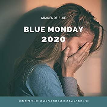 Blue Monday 2020: Anti Depression Songs for the Saddest Day of the Year