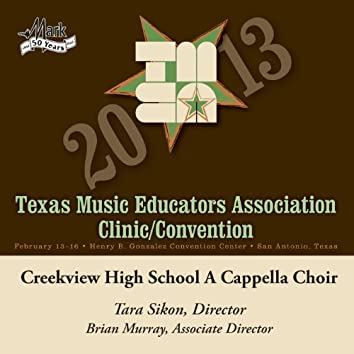 2013 Texas Music Educators Association (TMEA): Creekview High School A Cappella Choir