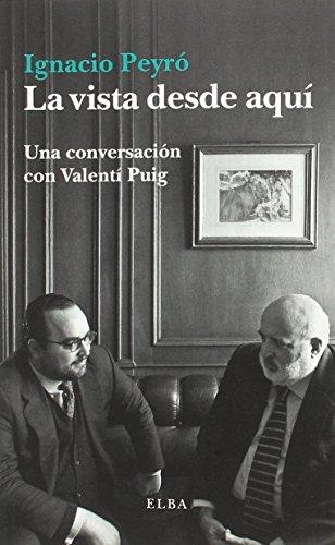 La vista desde aquí: Una conversación con Valentí Puig (Elba)