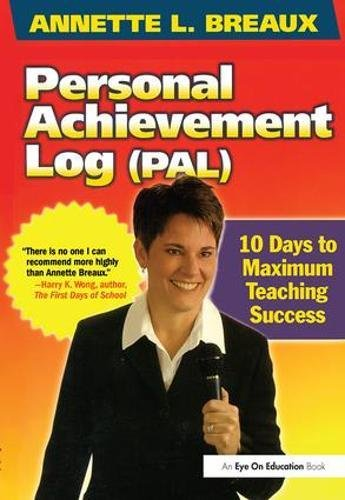 Personal Achievement Log (Pal): 10 Days of Maximum Teaching Success