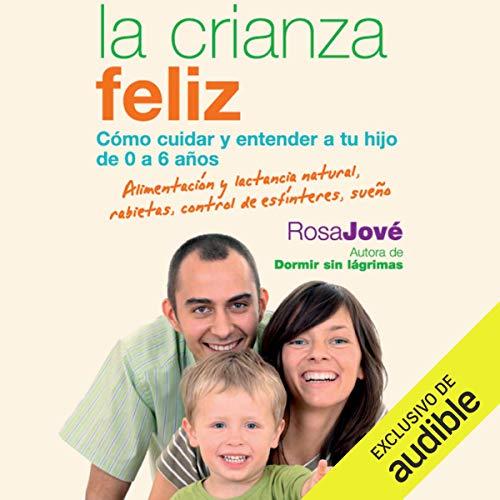La Crianza Feliz (Narración en Castellano) [Happy Parenting] cover art