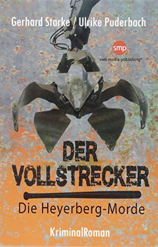 Der Vollstrecker: Die Heyerberg-Morde