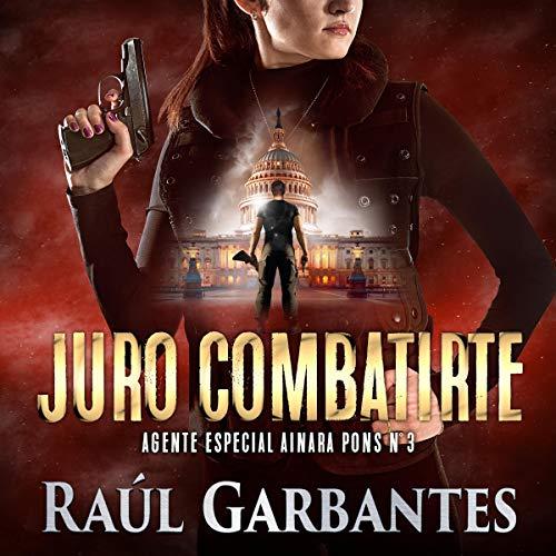 Juro combatirte [Swear to Fight You]: Un thriller policíaco [A Police Thriller]