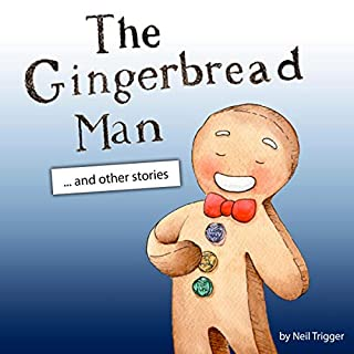 The Gingerbread Man                   By:                                                                                                                                 Mr Neil Trigger                               Narrated by:                                                                                                                                 Neil Scott Trigger                      Length: 24 mins     Not rated yet     Overall 0.0