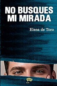 No busques mi mirada par Elena de Toro Jaime