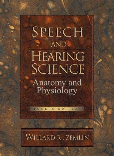 Compare Textbook Prices for Speech and Hearing Science: Anatomy and Physiology 4 Edition ISBN 9780138274375 by Zemlin, Willard