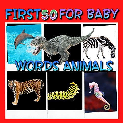 First 50 Words Animals For Baby: Learn basic animal word for kids , fun activity book Toddler ages 1,2,3,4 - 5 (English Edition)