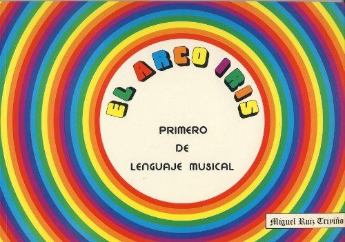 RUIZ TRIVIÑO M. - El Arco Iris (Lenguaje Musical 1º)