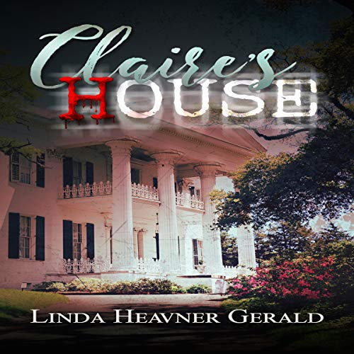 Claire's House: Spooky Louisiana Tales cover art