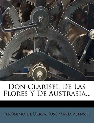 Don Clarisel De Las Flores Y De Austrasia...