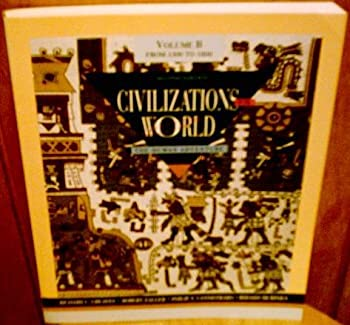 Paperback Civilizations of the World: The Human Adventure : Volume B : From 1300 to 1800 Book