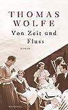 Von Zeit und Fluss: Roman - Thomas Wolfe