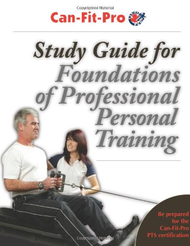 Study Guide for Foundations of Professional Personal Training (Can-Fit-Pro)