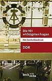 Die 101 wichtigsten Fragen - DDR (Beck'sche Reihe 7020)