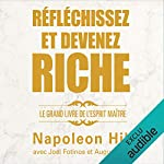 Réfléchissez et devenez riche      Le grand livre de l'esprit maître              Auteur(s):                                                                                                                                 Napoleon Hill,                                                                                        Joel Fotinos,                                                                                        August Gold                               Narrateur(s):                                                                                                                                 Tristan Harvey                      Durée: 4 h et 35 min     34 évaluations     Au global 4,7