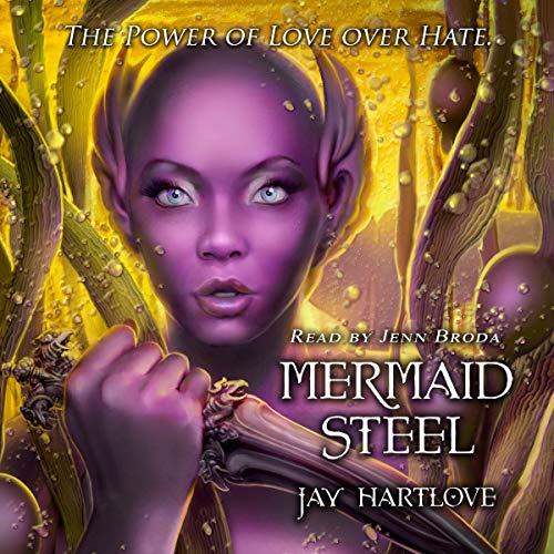 Mermaid Steel Audiobook By Jay Hartlove cover art