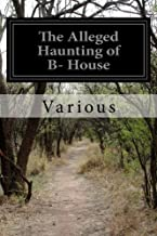 The Alleged Haunting of B- House