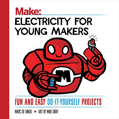 Electricity for Young Makers: Fun and Easy Do-It-Yourself Projects (Make: Technology on Your Time) (English Edition)