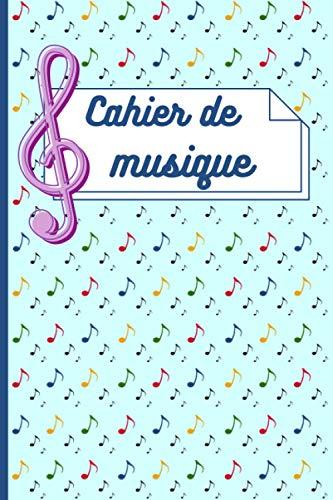 Cahier de musique : Cahier à partitions de musique: Cahier ligné - Gammes - Partition - 101 pages - Papier Creme - Couverture souple et résistante - Cours musique enfant - Apprentissage solfege