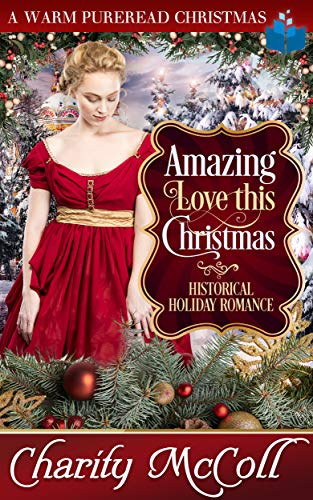 Amazing Love This Christmas: Historical Holiday Romance