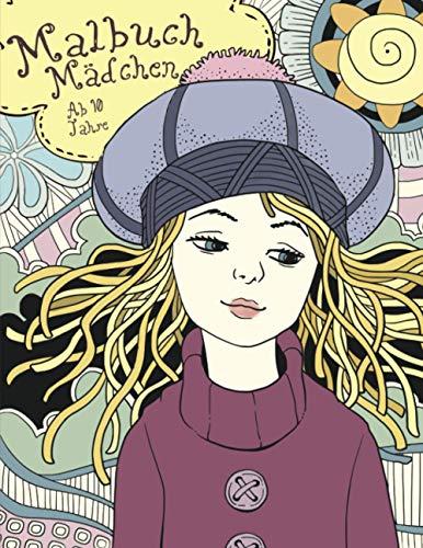 Malbuch Mädchen ab 10 Jahre: Wunderschöne Zen-Bilder für Teenager - Tolle Geschenke für kreative Selbstfindung - Mädchen Ausmalbuch von 9 bis 16 Jahren