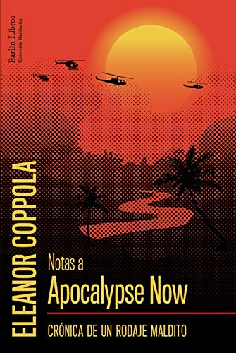 Notas a Apocalyse Now: Crónica de un rodaje maldito: 7 (Barlin Recóndita)