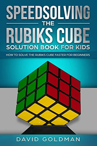 Speedsolving the Rubiks Cube Solution Book For Kids: How to Solve the Rubiks Cube Faster for Beginners: 2