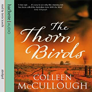 The Thorn Birds                   By:                                                                                                                                 Colleen McCullough                               Narrated by:                                                                                                                                 Greta Scacchi                      Length: 6 hrs and 17 mins     47 ratings     Overall 3.9