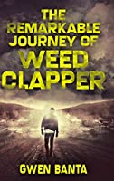 The Remarkable Journey Of Weed Clapper