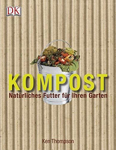 Kompost: Natürliches Futter für Ihren Garten