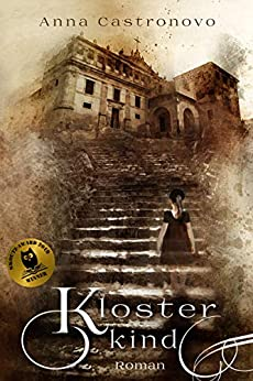 Klosterkind (German Edition) by [Anna Castronovo]