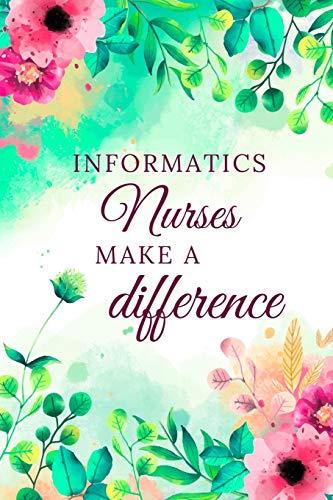Informatics Nurses Make A Difference: Informatics Nurse Journal, Informatics Nurse Gifts, Informatic