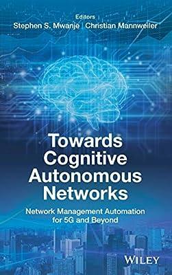 Towards Cognitive Autonomous Networks: Network Management Automation for 5G and Beyond