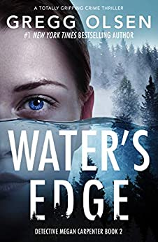 Water's Edge: A totally gripping crime thriller (Detective Megan Carpenter Book 2) by [Gregg Olsen]