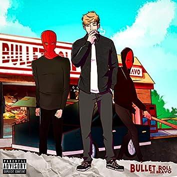 Bullet Roll
