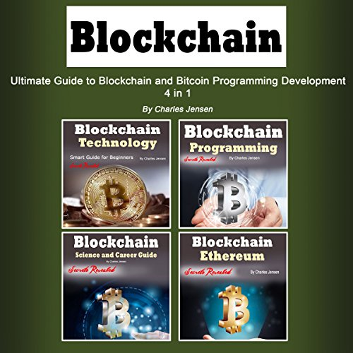 Blockchain: Ultimate Guide to Blockchain and Bitcoin Programming Development: 4 in 1 audiobook cover art