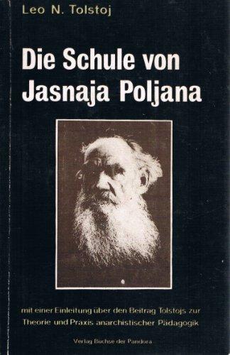 Die Schule von Jasnaja Poljana (Bibliothek der Schulkritiker)
