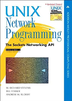 Unix Network Programming, Volume 1: The Sockets Networking API (3rd (third) Edition)
