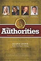 The Authorities - Alana Leone: Powerful Wisdom from Leaders in the Field 1772772496 Book Cover