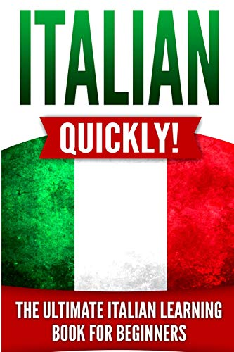 Italian Quickly!: The Ultimate Italian Learning Book for Beginners