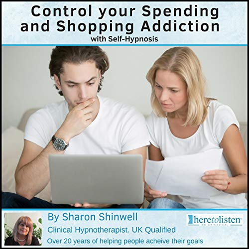 Control Your Spending and Shopping Addiction with Self-Hypnosis audiobook cover art