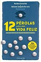 12 Pérolas para uma Vida Feliz (Portuguese Edition)