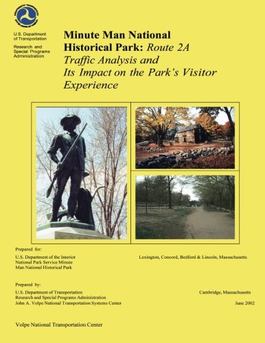 Minute Man National Historical Park: Rte 2A Traffic Analysis and Its Impact on the Park?s Visitor Ex