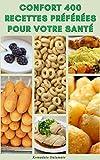 Confort 400 Recettes Préférées Pour Votre Santé : Recettes Contient 300 Calories Ou Moins - Recettes Pour Le Petit Déjeuner, Soupe, Salade, Sandwichs, Tartes, Desserts, Casseroles, Mijoteuse