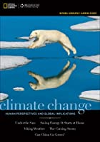 Climate Change: Human Perspectives and Global Implications (National Geographic Learning Reader)