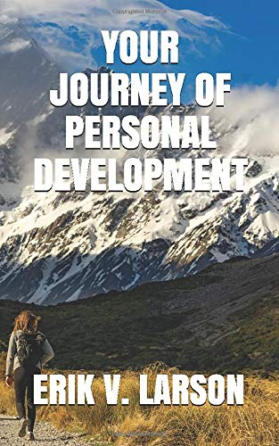 Compare Textbook Prices for YOUR JOURNEY OF PERSONAL DEVELOPMENT: A Guidebook for Personal Success  ISBN 9798628174425 by Larson, Erik v.