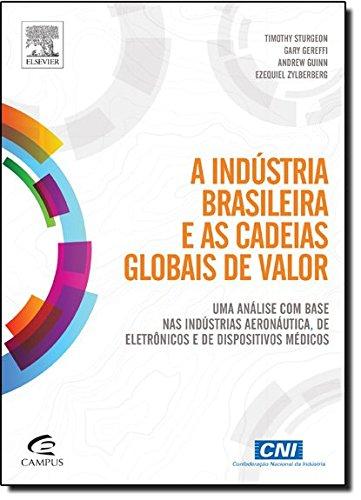 A Indústria Brasileira e as Cadeias Globais de Valor
